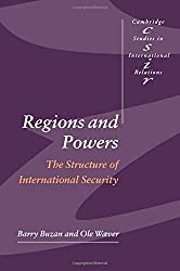 Regions and Powers: The Structure of International Security (Cambridge Studies in International Relations)