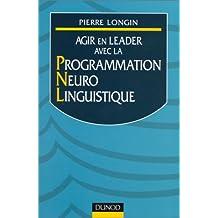 Agir en leader avec la programmation neuro-linguistique