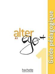 Alter Ego +: Niveau 1 Guide Pedagogique