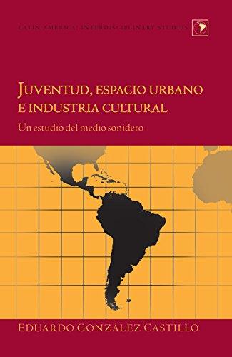 Juventud, espacio urbano e industria cultural: Un estudio del medio sonidero (Latin America nº 30) por Eduardo González Castillo