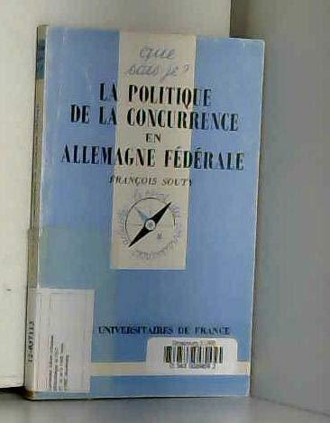 LA POLITIQUE DE LA CONCURRENCE EN ALLEMAGNE FEDERALE. 1ère édition