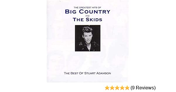 The Greatest Hits Of Big Country And The Skids