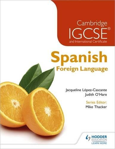 Cambridge IGCSE and international certificate spanish foreign languag e. Per le Scuole superiori