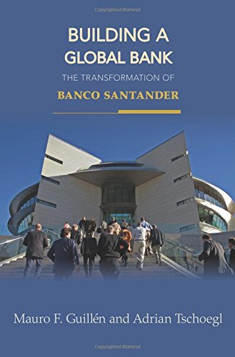 Books For Iphone Building a Global Bank: The Transformation of Banco Santander