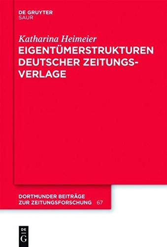 Eigentümerstrukturen deutscher Zeitungsverlage (Dortmunder Beiträge zur Zeitungsforschung, Band 67)