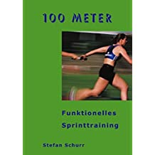 100 Meter: Funktionelles Sprinttraining