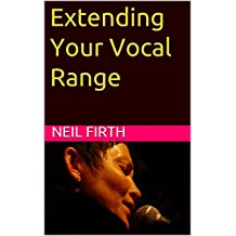 Extending Your Vocal Range (Improve Your Singing Voice Book 7) (English Edition)