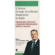 Kinesiologia Applicata e Medicina Kinesiologica. Il dottor George Goodheart finalmente in Italia: Il dottor George Goodheart finalmente in Italia
