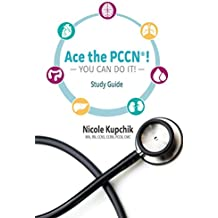 Ace the PCCN®! You can do it! Study Guide (English Edition)