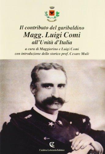 Il contributo del garibaldino Magg. Luigi Comi all'Unit d'Italia