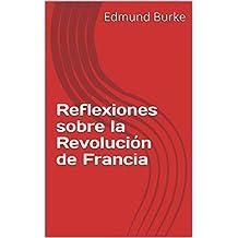 Reflexiones sobre la Revolución de Francia