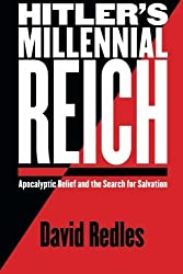 Hitler's Millennial Reich: Apocalyptic Belief and the Search for Salvation by David Redles (2008-11-01)