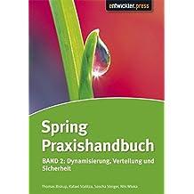 Spring Praxishandbuch: Band 2: Dynamisierung, Verteilung und Sicherheit