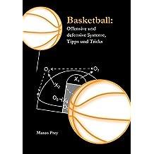 Basketball: Offensive und defensive Systeme, Tipps und Tricks