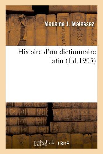 Histoire d'un dictionnaire latin par Madame J. Malassez