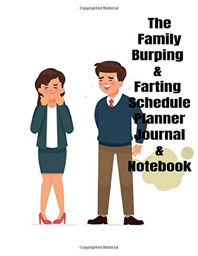The Daily Burping & Farting Schedule Planner Journal & Notebook: The Perfect Gift Idea, Adult gag prank gifts,Novelty Joke Stocking Stuffer Ideas, 8.5x11 College Ruled, White Paper, Glossy Cover (Kochen-stuffers)