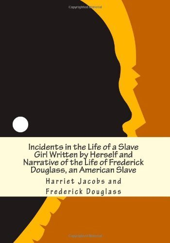 an introduction to the written experiences of slavery by frederick douglass and harriet jacobs