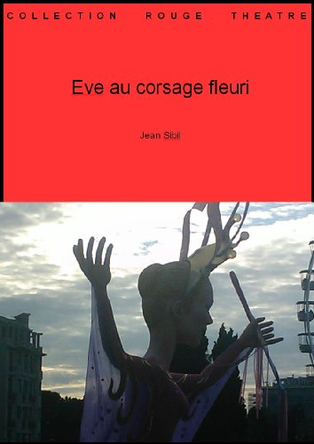 Eve au corsage fleuri (Collection théâtre t. 9) (French Edition)