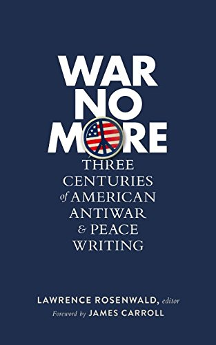 war-no-more-three-centuries-of-american-antiwar-and-peace-writing