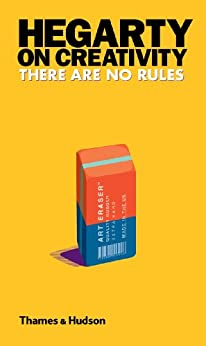 Hegarty on Creativity: There are No Rules by [Hegarty, John]