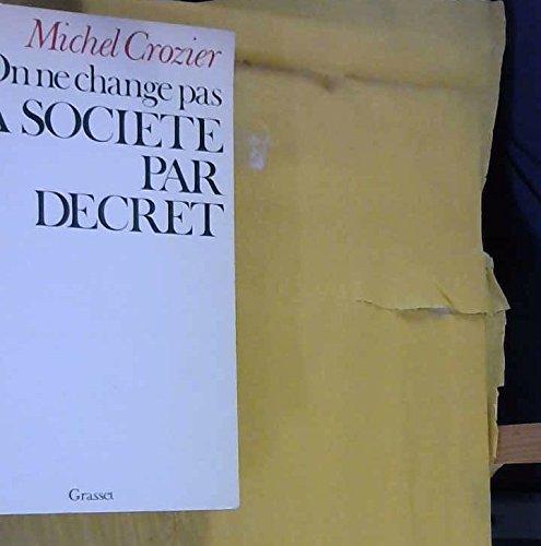 On ne change pas la société par décret (Collection Pluriel) par Michel Crozier
