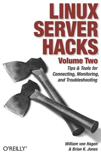 Linux Server Hacks, Volume Two: Tips & Tools for Connecting, Monitoring, and Troubleshooting by William von Hagen (2006-01-01) par William von Hagen; Brian K. Jones;