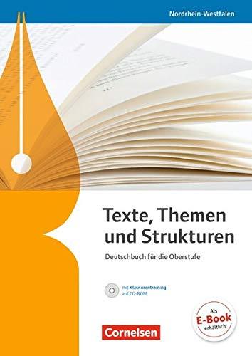 Texte, Themen und Strukturen - Nordrhein-Westfalen: Schülerbuch mit Klausurentraining auf CD-ROM