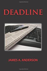 DEADLINE by JAMES A. ANDERSON (2010-09-14)