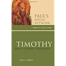 Timothy: Paul's Closest Associate (Paul's Social Network: Brothers & Sisters in Faith)
