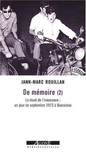 De mémoire : Tome 2, Le deuil de l'innocence : un jour de septembre 1973 à Barcelone par Jean-Marc Rouillan