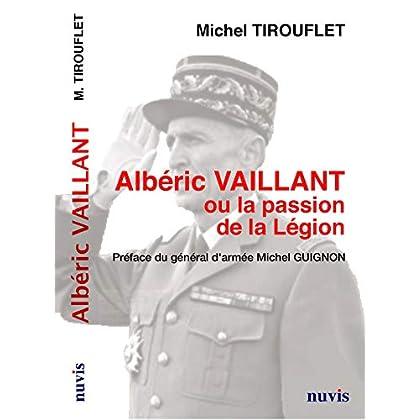 Albéric Vaillant ou la passion de la Légion
