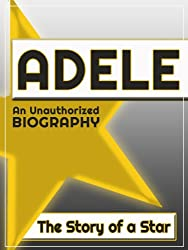 Adele: An Unauthorized Biography (English Edition)
