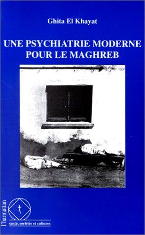 Une psychiatrie moderne pour le Maghreb