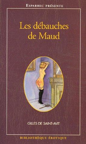 Les débauches de Maud par Gilles de Saint-Avit