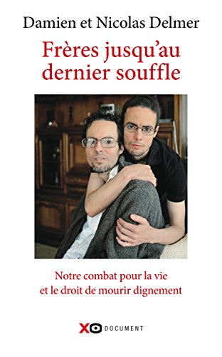 Frères jusqu'au dernier souffle (Document) par Delmer Damien