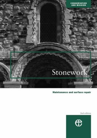 Stonework: Maintenance and Surface Repair (Conservation & mission)