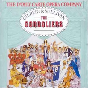 Gilbrt/Sullivan:the Gondoliers [Import allemand]