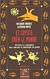 Et Coyote créa le monde - Mythes et légendes des Indiens d'Amérique du Nord, tome 2