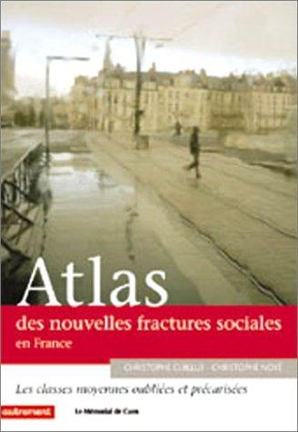 Atlas des nouvelles fractures sociales : Les Classes moyennes oublies et prcarises