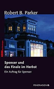 Spenser und das Finale im Herbst: Ein Auftrag für Spenser, Band 7 von [Parker, Robert B.]