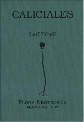 Caliciales (Flora Neotropica Monograph 69)