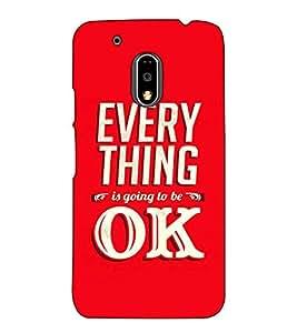 Fuson Designer Back Case Cover for Motorola Moto G4 :: Moto G (4th Gen) (Every thing is going to be ok)