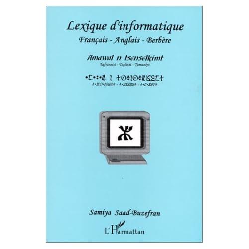 Amawal n tsenselkimt: Tafransist-Taglizit-Tamaziyt = Lexique d'informatique : français-anglais-berbère