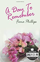 A Day to Remember (Quick Reads) by Fiona Phillips (2007-03-01)