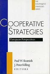Cooperative Strategies: European Perspectives (Global Co-operative Strategies)