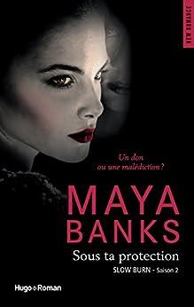 Slow Burn - saison 2 Sous ta protection par [Banks, Maya]