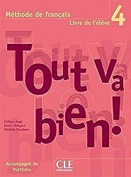 Tout va bien ! 4 Méthode de français : Livre de l'élève, avec un portfolio