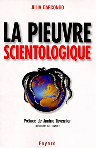 La pieuvre scientologique, toutes les techniques de control mentalet de manipulation