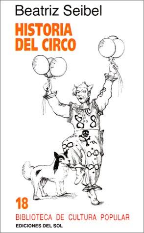 Historia del Circo (Biblioteca De Cultura Popular) por Beatriz Seibel