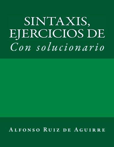 Sintaxis: ejercicios de: Volume 2 (Sintaxis por Alfonso Ruiz de Aguirre) por Alfonso Ruiz de Aguirre